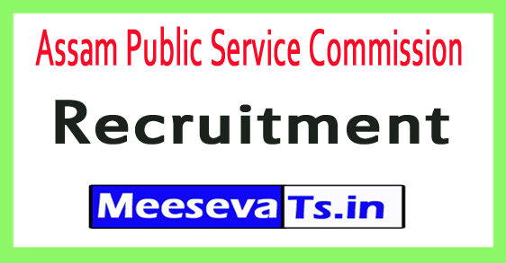 Assam Public Service Commission APSC Recruitment Notification
