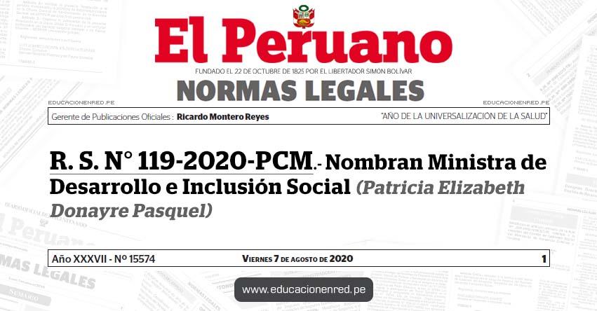 R. S. N° 119-2020-PCM.- Nombran Ministra de Desarrollo e Inclusión Social (Patricia Elizabeth Donayre Pasquel)