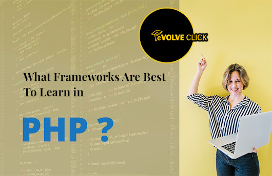 What Frameworks Are Best To Learn in PHP?