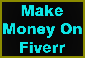 How to Make Money Online from Fiverr