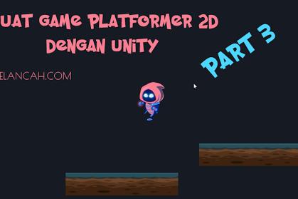 Cara Terbaru Membuat Game 2D Platformer Sederhana dengan Unity PART 3