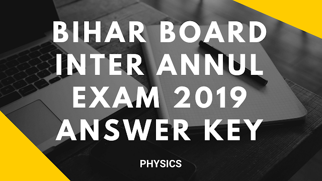 Physics Objective Official Answer keys Exam 8th Feb 2019