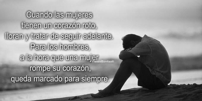 Cuando las mujeres tienen un corazón roto, lloran y tratar de seguir adelante. Para los hombres, a la hora que una mujer rompe su corazón, queda marcado para siempre.