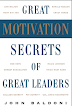Great Motivation Secrets of Great Leaders PDF Book by John Baldoni
