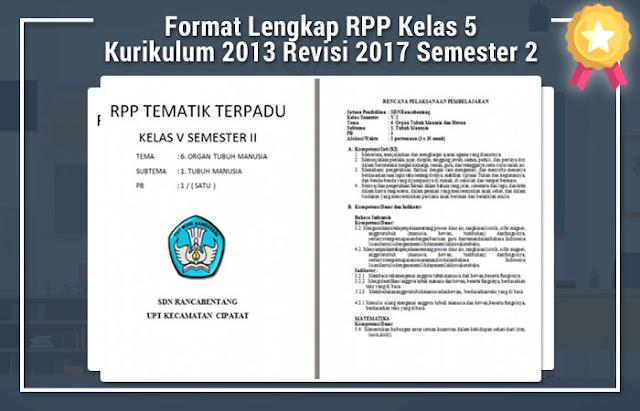 Format Lengkap RPP Kelas 5 Kurikulum 2013 Revisi 2017 Semester 2