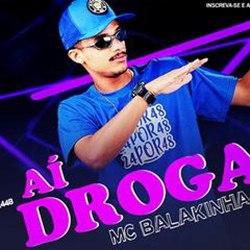 Ai Droga - MC Balakinha