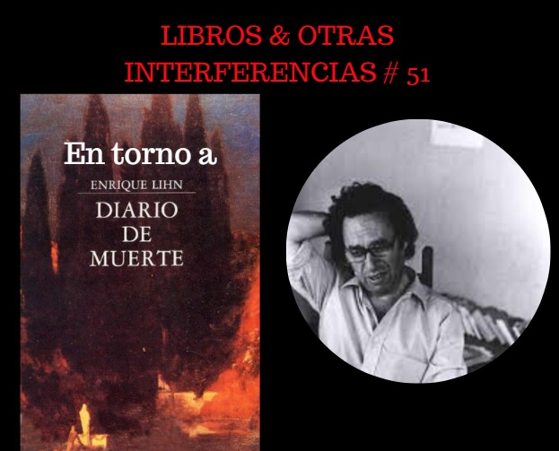 Video reseña a Diario de Muerte de Enrique Lihn: Libros & otras interferencias # 51 de Daniel Rojas Pachas