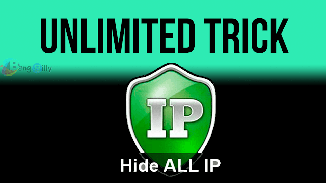 Hide ALL IP Unlimited Trick 100% Work