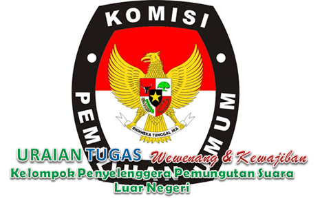 Tugas Kelompok Penyelenggera Pemungutan Suara Luar Negeri (KPPSLN)