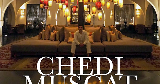 Oman Continued: Muscat and The Chedi