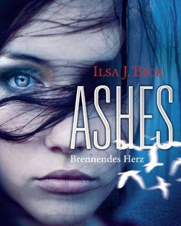 [Rezension] Ashes: Brennendes Herz - Ilsa J. Bick