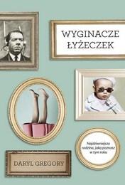 http://lubimyczytac.pl/ksiazka/4812404/wyginacze-lyzeczek