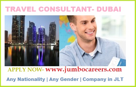 Travel Consultant Vacancies for JLT Dubai March-April 2018