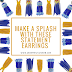 Make a splash in these statement earrings