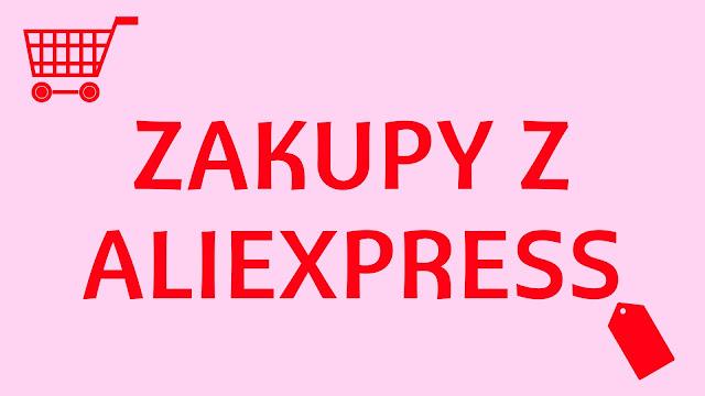 Zakupy z Aliexpress.