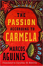 https://www.goodreads.com/book/show/39727420-the-passion-according-to-carmela?ac=1&from_search=true