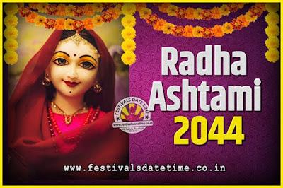 2044 Radha Astami Pooja Date and Time, 2044 Radha Astami Calendar