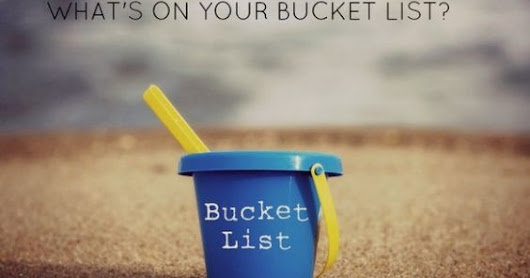 A Purpose-Filled Life: My Bucket List (if God wrote it)