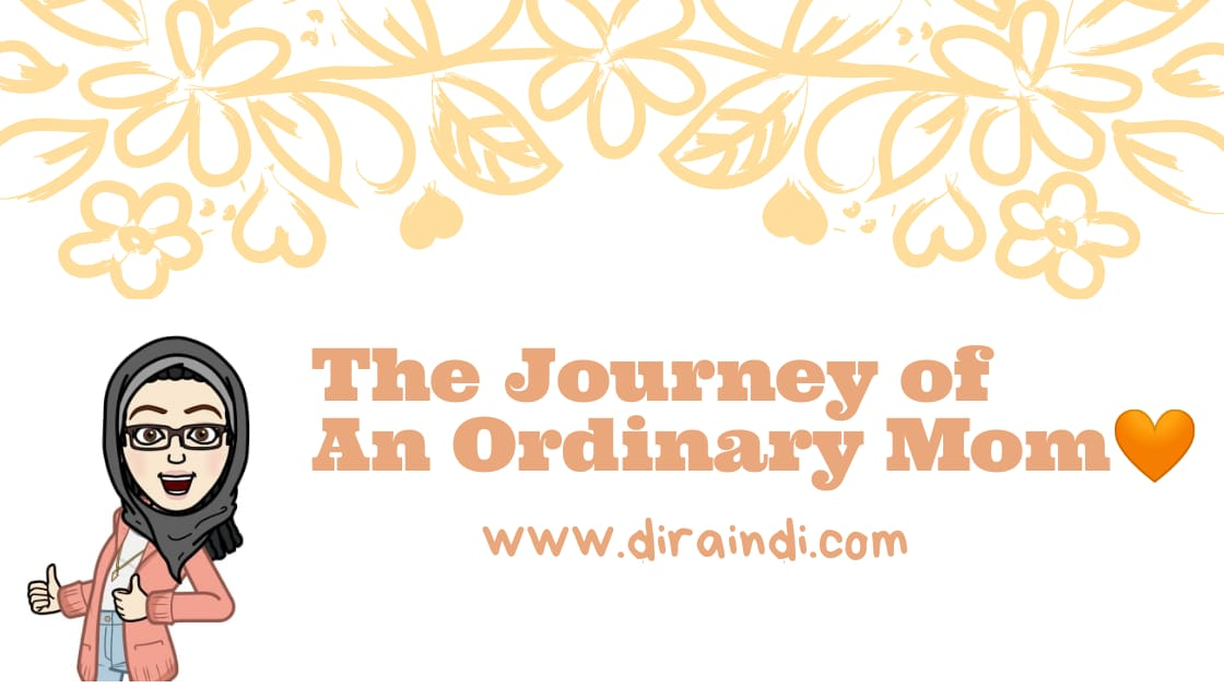 Dira Indi |  The Journey of An Ordinary Mom♥