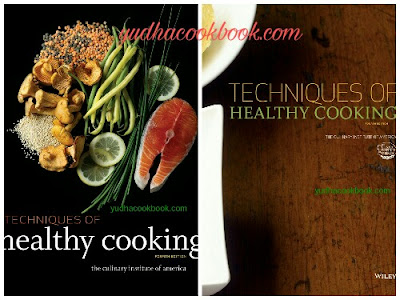 TECHNIQUES HEALTHY COOKING 4th EDITION - The Culinary Institute of America