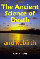 Ancient Science of Death and Rebirth (Free Ebook)