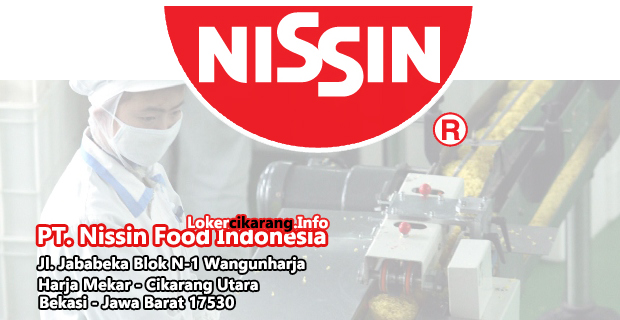 Lowongan Kerja PT. Nissin Food Indonesia Jababeka Cikarang