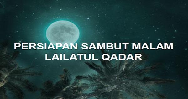Inilah Keutamaan Dan Tanda Datangnya Malam Lailatul Qadar Info Dikdas
