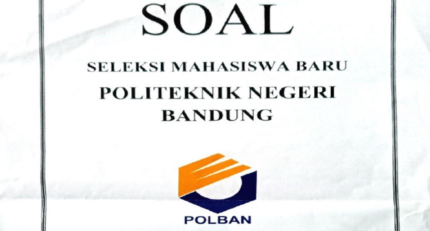 Kumpulan Soal Ujian Masuk Politeknik Negeri (UMPN) - Politeknik Negeri Bandung (POLBAN)