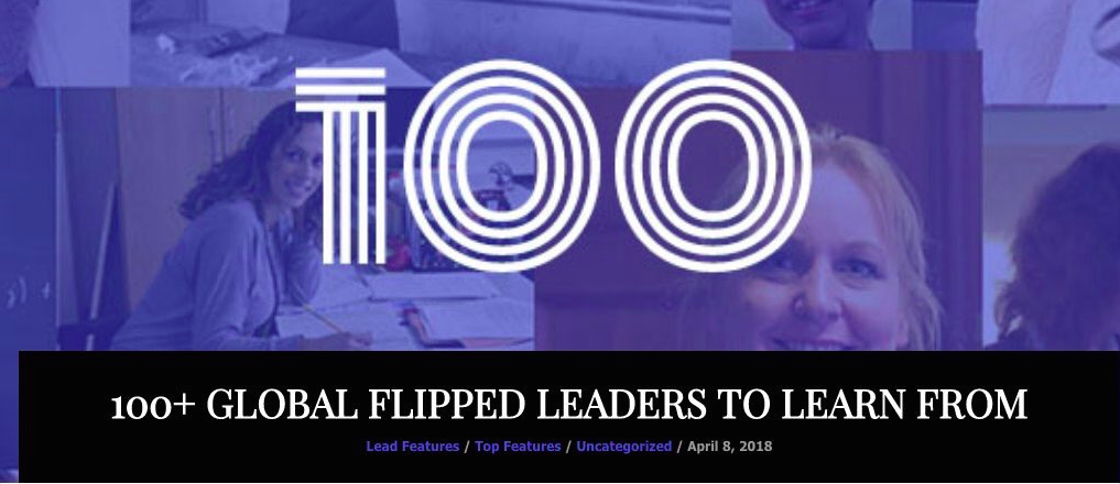 Incluido en el 100+ Global Flipped Leaders to learn from 2018