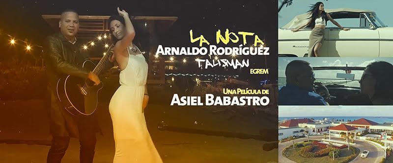 Arnaldo Rodríguez y Talismán - ¨La Nota¨ - Videoclip - Director: Asiel Babastro. Portal Del Vídeo Clip Cubano