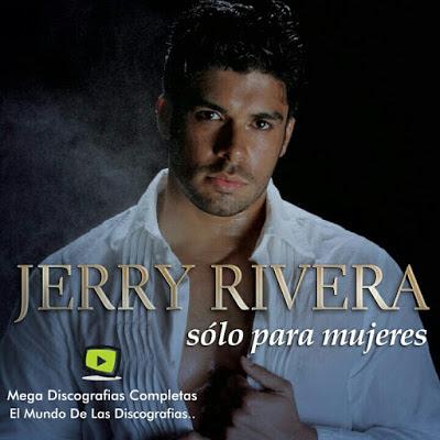 Descargar Discografia Jerry Rivera Mega Discografias Completas
