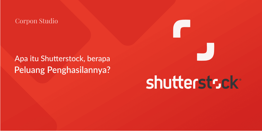 Apa itu Shutterstock dan peluang penghasilannya