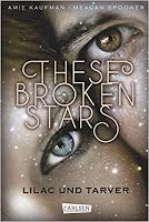 http://bucheckle.blogspot.de/2016/05/these-broken-stars-lilac-und-tarver.html