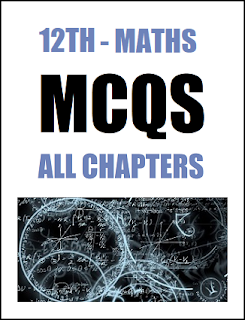 12th Class (FSc Part-2) Maths Multiple Choice Questions of Full Book (Pdf Format)