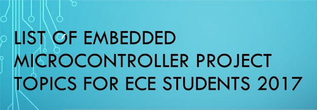 List of Embedded Microcontroller Project Topics for ECE Students 2017