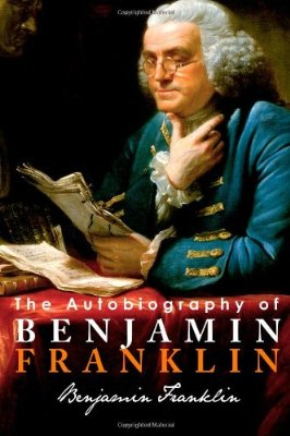 Benjamin Franklin's Autobiography: The Story of a Successful Social Animal