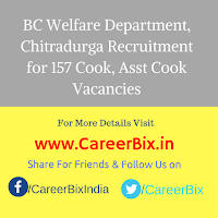 BC Welfare Department, Chitradurga Recruitment for 157 Cook, Asst Cook Vacancies