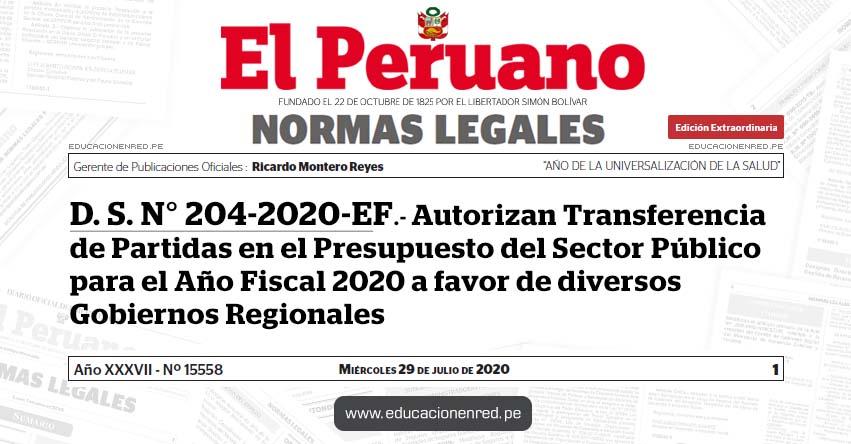 D. S. N° 204-2020-EF.- Autorizan Transferencia de Partidas en el Presupuesto del Sector Público para el Año Fiscal 2020 a favor de diversos Gobiernos Regionales