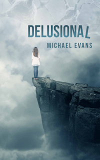 DELUSIONAL by Michael Evans on Goodreads