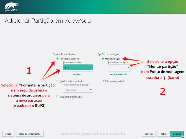 """Clique em formatar a partição e escolha o sistema de arquivos para a mesma, em seguida, marque a opção """"Montar partição"""" e defina o ponto de montagem como / (barra)"""
