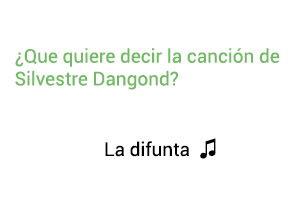 Significado de la canción La Difunta Silvestre Dangond.