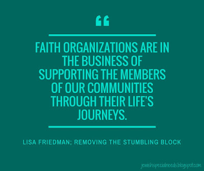 Faith organizations are in the business of supporting our member's needs; Removing the Stumbling Block