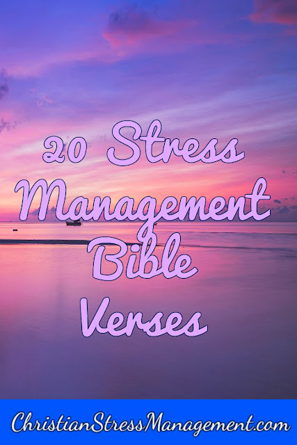 20 Stress management Bible verses and relaxation scriptures