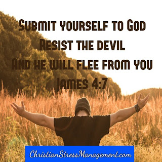 Submit yourself to God, resist t the devil and he will flee from you James 4:7