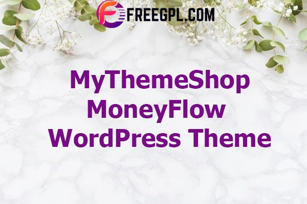 MyThemeShop MoneyFlow WordPress Theme Nulled Download Free