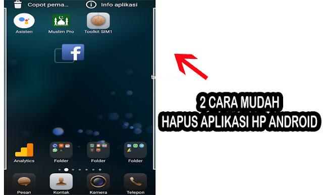 2 Cara Mudah Menghapus Aplikasi di HP Android Bagi Orang Awam