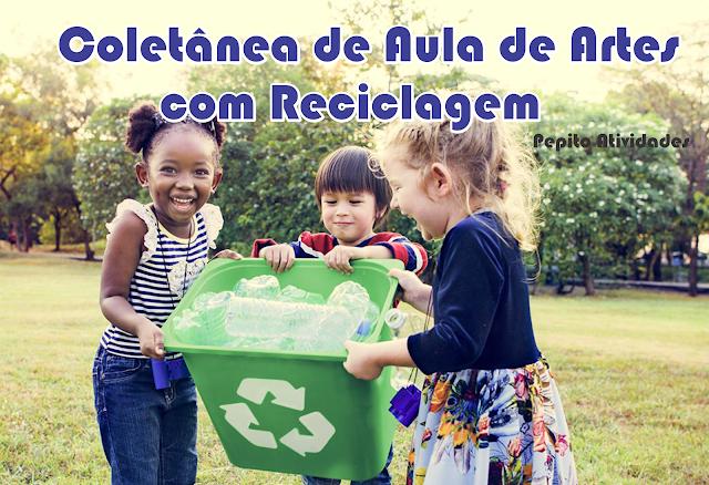 Coletânea de Aula de Artes com Reciclagem