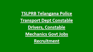 TSLPRB Telangana Police Transport Dept Constable Drivers, Constable Mechanics Govt Jobs Recruitment Physical Tests