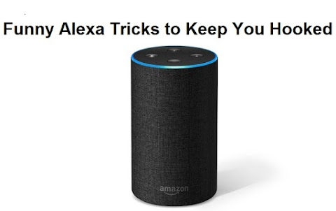 Funny Alexa Tricks to Keep You Hooked