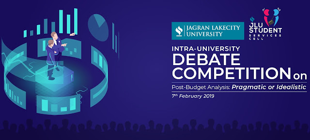 """JLU School of Commerce and Economics hosts Intra University Debate Competition on """"Post Budget Analysis: Pragmatic or Idealistic"""" 2019-20"""